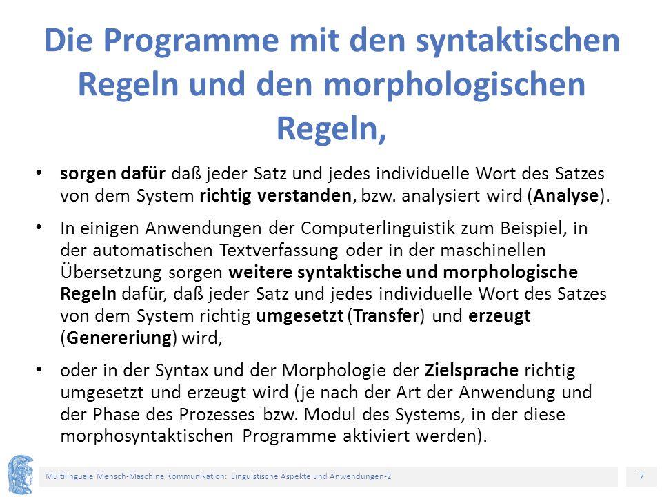 7 Multilinguale Mensch-Maschine Kommunikation: Linguistische Aspekte und Anwendungen-2 Die Programme mit den syntaktischen Regeln und den morphologisc