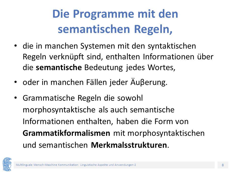 8 Multilinguale Mensch-Maschine Kommunikation: Linguistische Aspekte und Anwendungen-2 Die Programme mit den semantischen Regeln, die in manchen Syste
