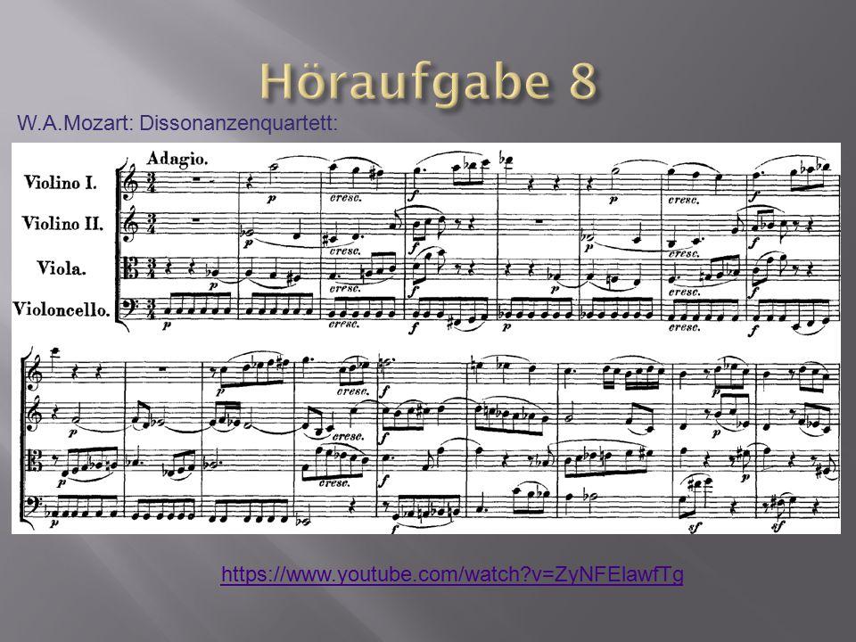 W.A.Mozart: Dissonanzenquartett: https://www.youtube.com/watch?v=ZyNFElawfTg