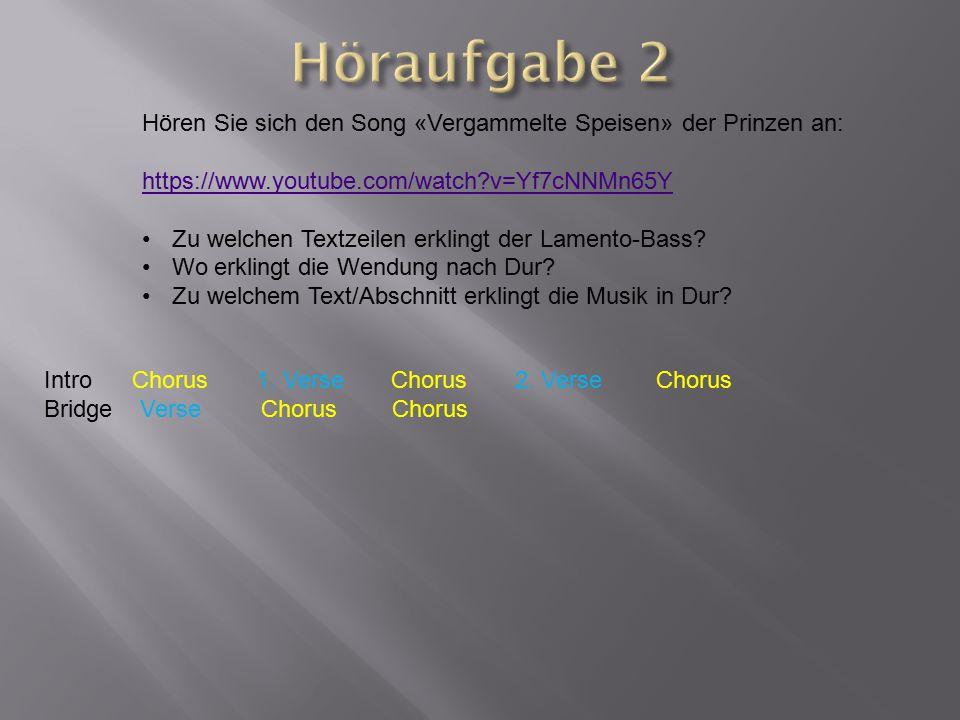 Hören Sie sich den Song «Vergammelte Speisen» der Prinzen an: https://www.youtube.com/watch?v=Yf7cNNMn65Y Zu welchen Textzeilen erklingt der Lamento-B