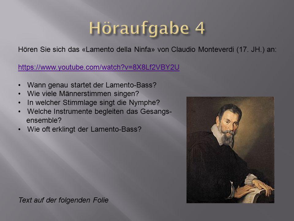 Hören Sie sich das «Lamento della Ninfa» von Claudio Monteverdi (17. JH.) an: https://www.youtube.com/watch?v=8X8Lf2VBY2U Wann genau startet der Lamen