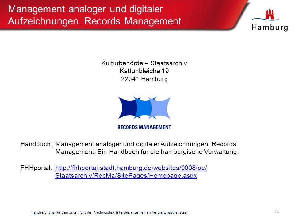 Management analoger und digitaler Aufzeichnungen. Records Management 31 Handreichung für den Unterricht der Nachwuchskräfte des allgemeinen Verwaltung