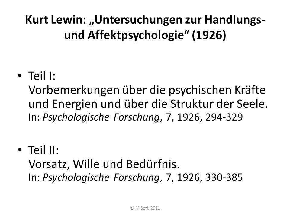 """Kurt Lewin: """"Untersuchungen zur Handlungs- und Affektpsychologie"""" (1926) Teil I: Vorbemerkungen über die psychischen Kräfte und Energien und über die"""