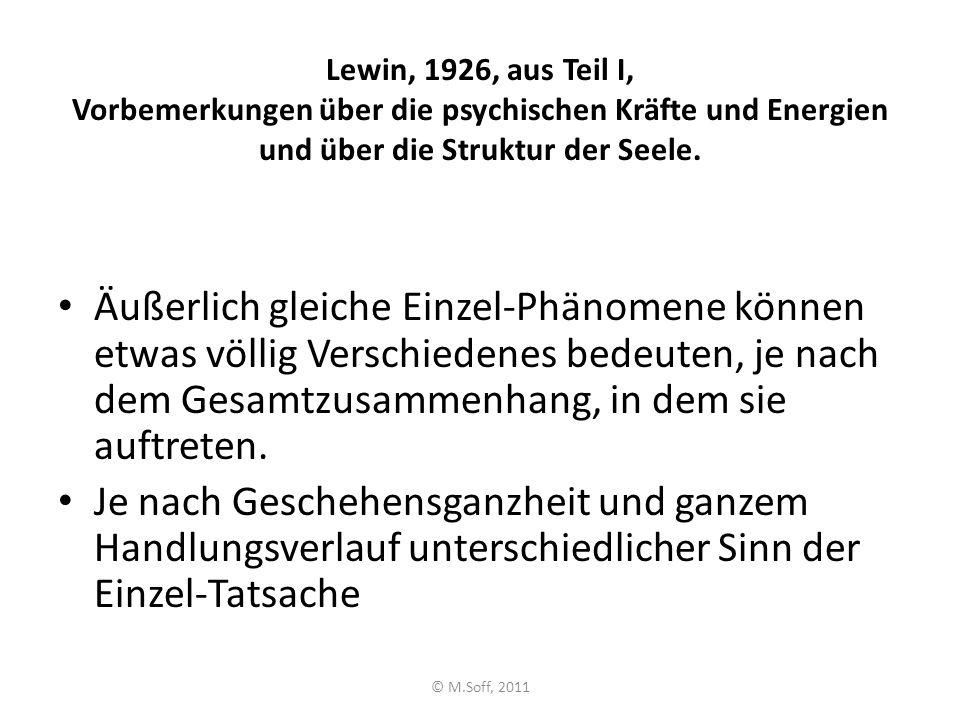 Lewin, 1926, aus Teil I, Vorbemerkungen über die psychischen Kräfte und Energien und über die Struktur der Seele. Äußerlich gleiche Einzel-Phänomene k