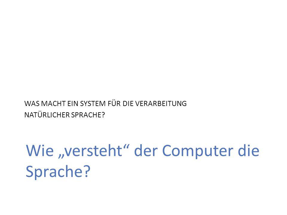 """Wie """"versteht der Computer die Sprache."""