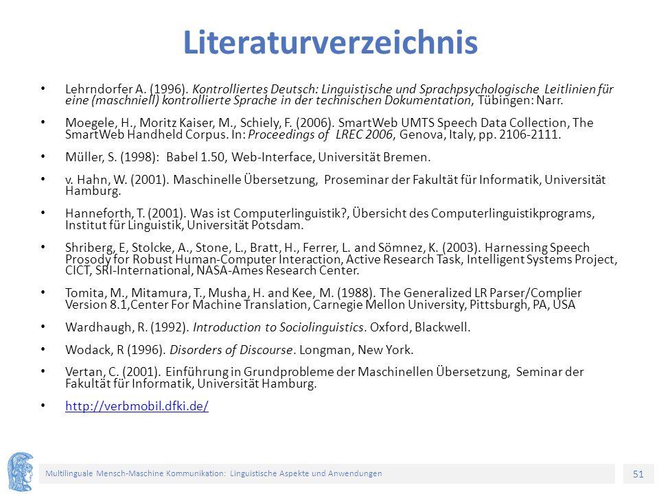 51 Multilinguale Mensch-Maschine Kommunikation: Linguistische Aspekte und Anwendungen Literaturverzeichnis Lehrndorfer A.