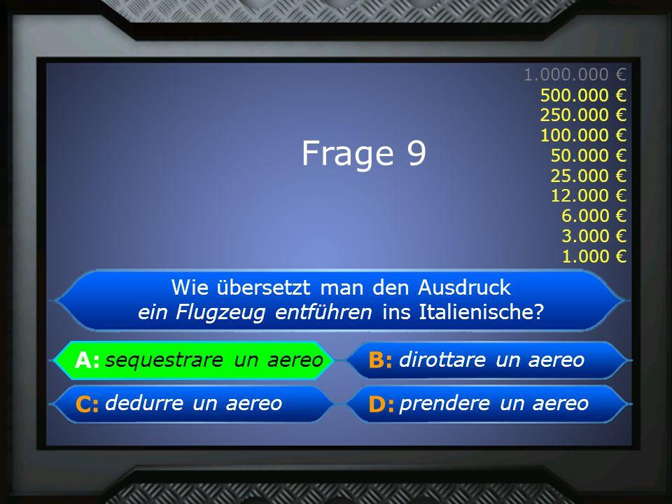 A: B: C:D: 1.000.000 € 500.000 € 250.000 € 100.000 € 50.000 € 25.000 € 12.000 € 6.000 € 3.000 € 1.000 € sequestrare un aereo A: sequestrare un aereo F