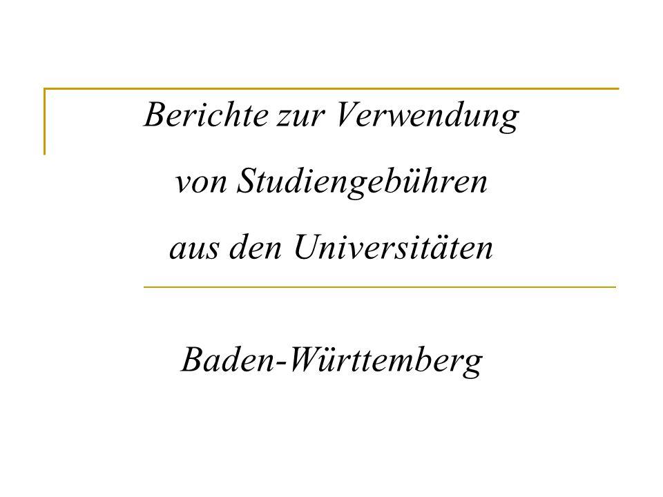 Berichte zur Verwendung von Studiengebühren aus den Universitäten Baden-Württemberg
