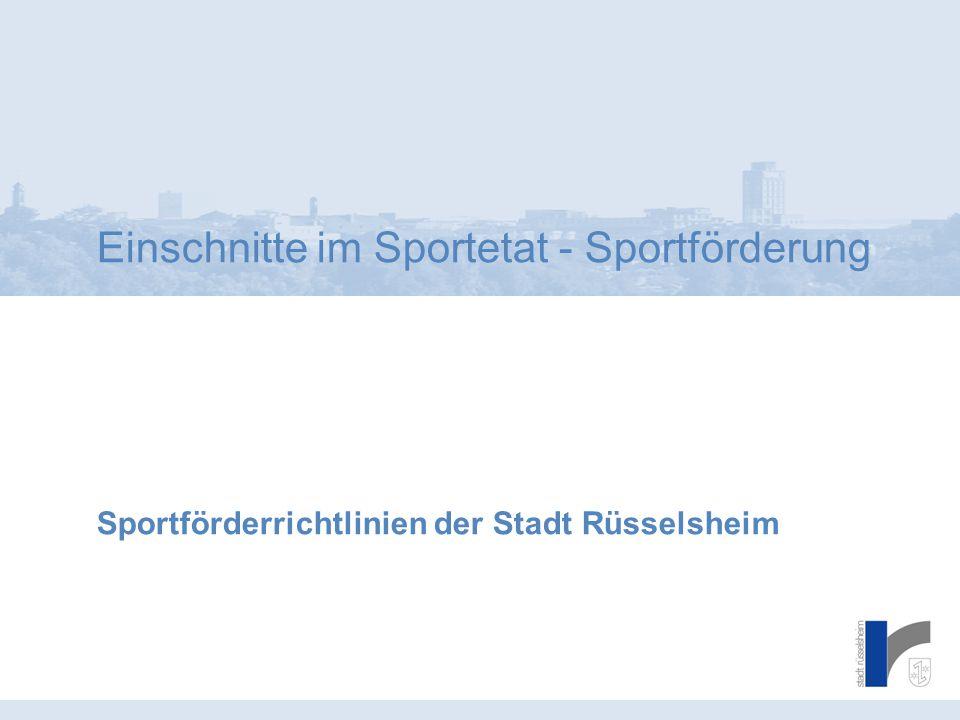 Einschnitte im Sportetat - Sportförderung Sportförderrichtlinien der Stadt Rüsselsheim