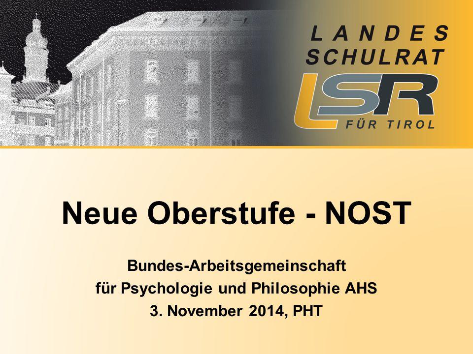 Bundes-Arbeitsgemeinschaft für Psychologie und Philosophie AHS 3. November 2014, PHT Neue Oberstufe - NOST
