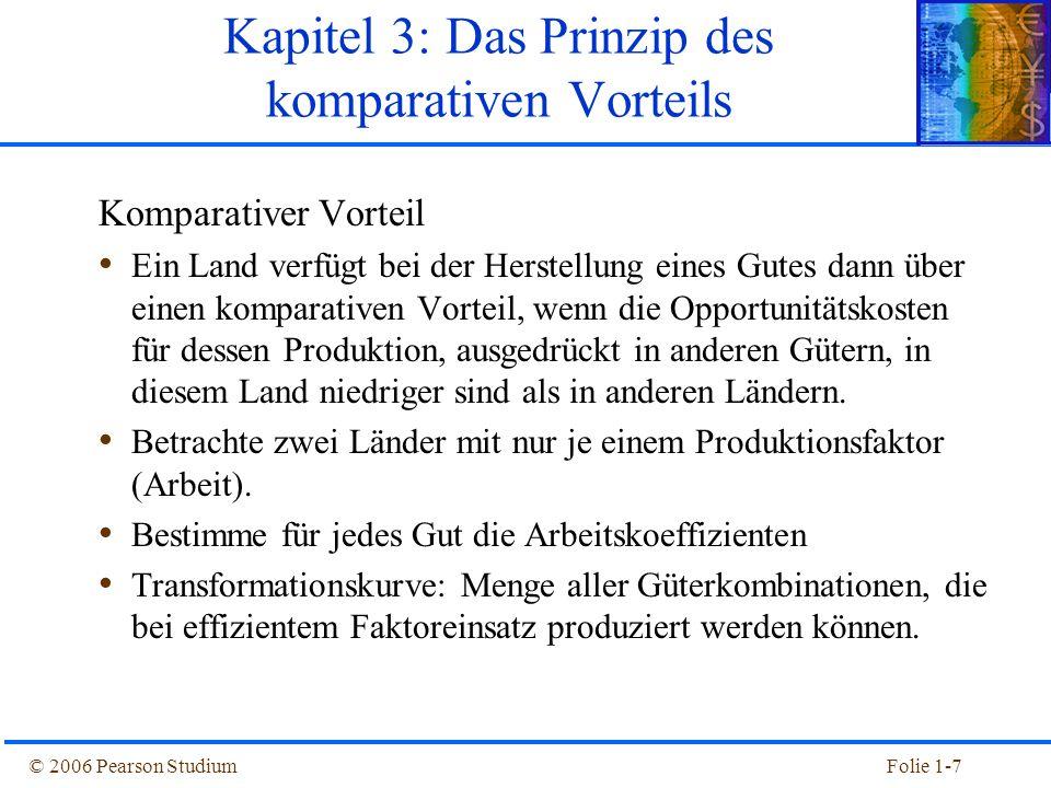 © 2006 Pearson StudiumFolie 1-18  Annahmen des Heckscher-Ohlin-Modells: Es gibt zwei Länder (Inland und Ausland).