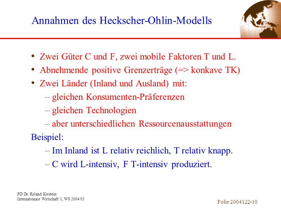 PD Dr. Roland Kirstein: Internationale Wirtschaft 1, WS 2004/05 Folie 2004122-10 Zwei Güter C und F, zwei mobile Faktoren T und L. Abnehmende positive