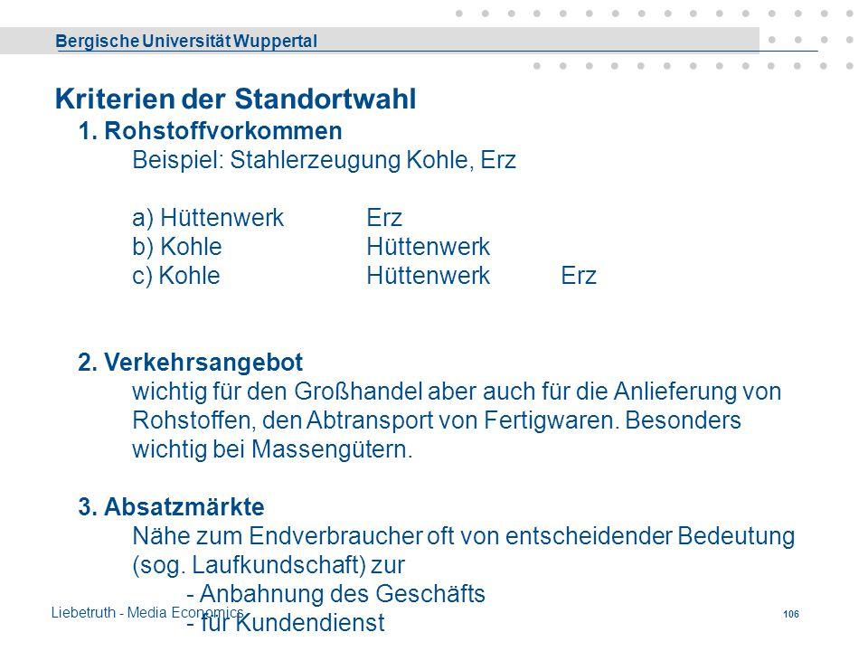 Bergische Universität Wuppertal Liebetruth - Media Economics 105 Standort der Produktion und des Vertriebes für viele Betriebe von entscheidender Bede