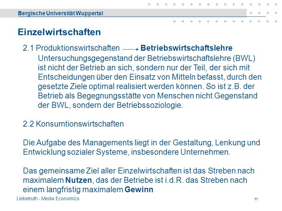 Bergische Universität Wuppertal Liebetruth - Media Economics 10 Volkswirtschaftslehre, Nationalökonomie Ziel der Volkswirtschaftspolitik ist die Steig