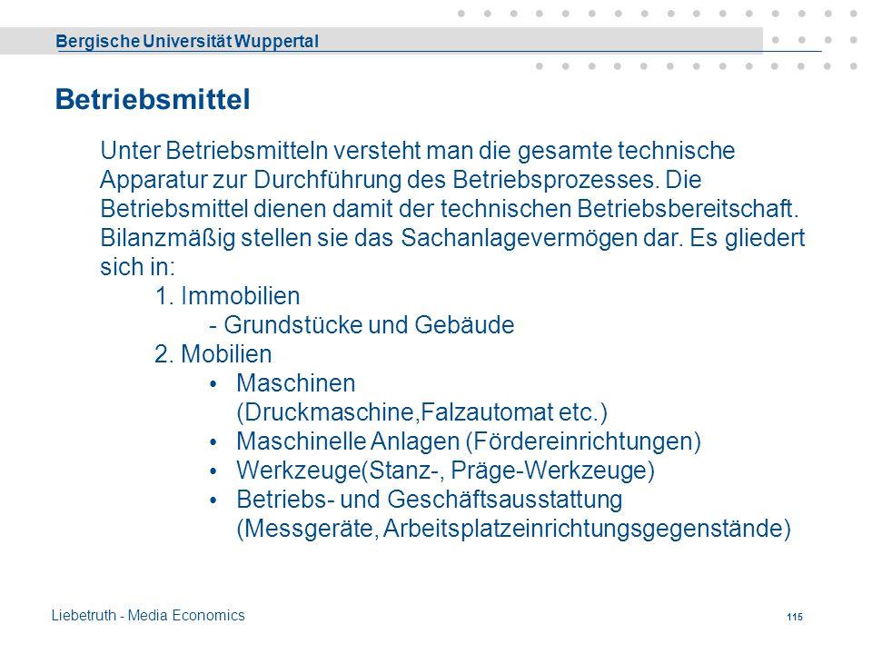 Bergische Universität Wuppertal Liebetruth - Media Economics 114 Die Schulden des Unternehmens können sich dadurch vergrößern, dass z.B. von Dritten (