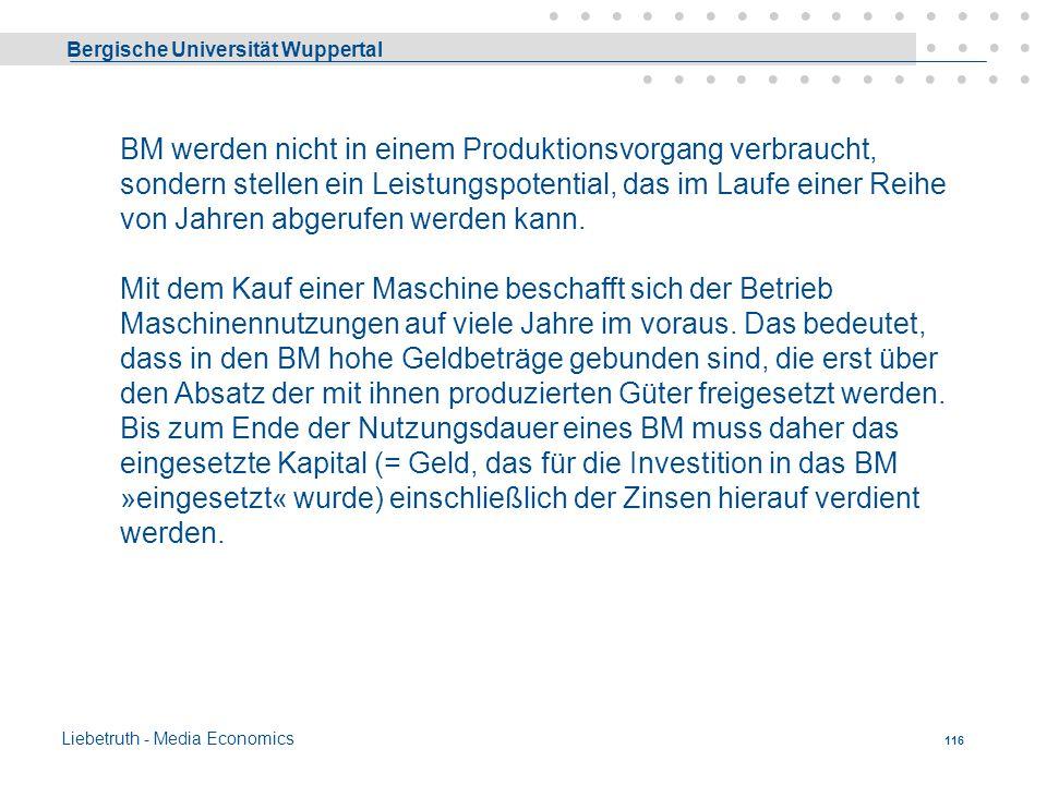 Bergische Universität Wuppertal Liebetruth - Media Economics 115 Betriebsmittel Unter Betriebsmitteln versteht man die gesamte technische Apparatur zu