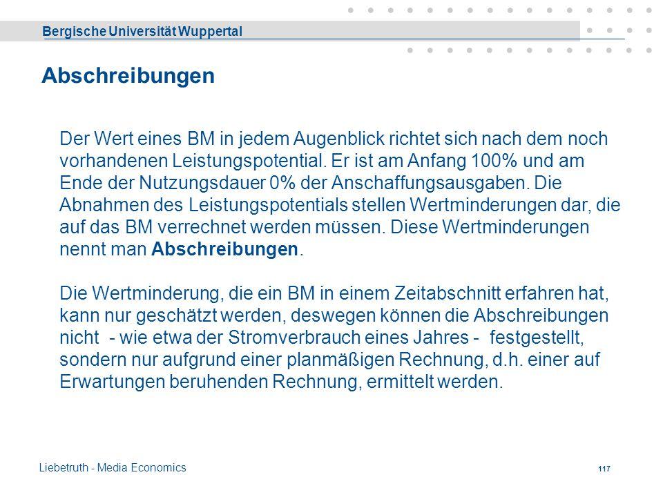 Bergische Universität Wuppertal Liebetruth - Media Economics 116 BM werden nicht in einem Produktionsvorgang verbraucht, sondern stellen ein Leistungs