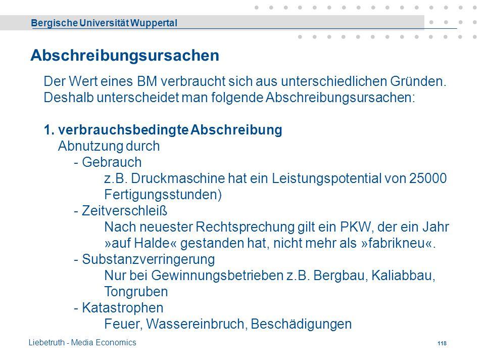 Bergische Universität Wuppertal Liebetruth - Media Economics 117 Abschreibungen Der Wert eines BM in jedem Augenblick richtet sich nach dem noch vorha