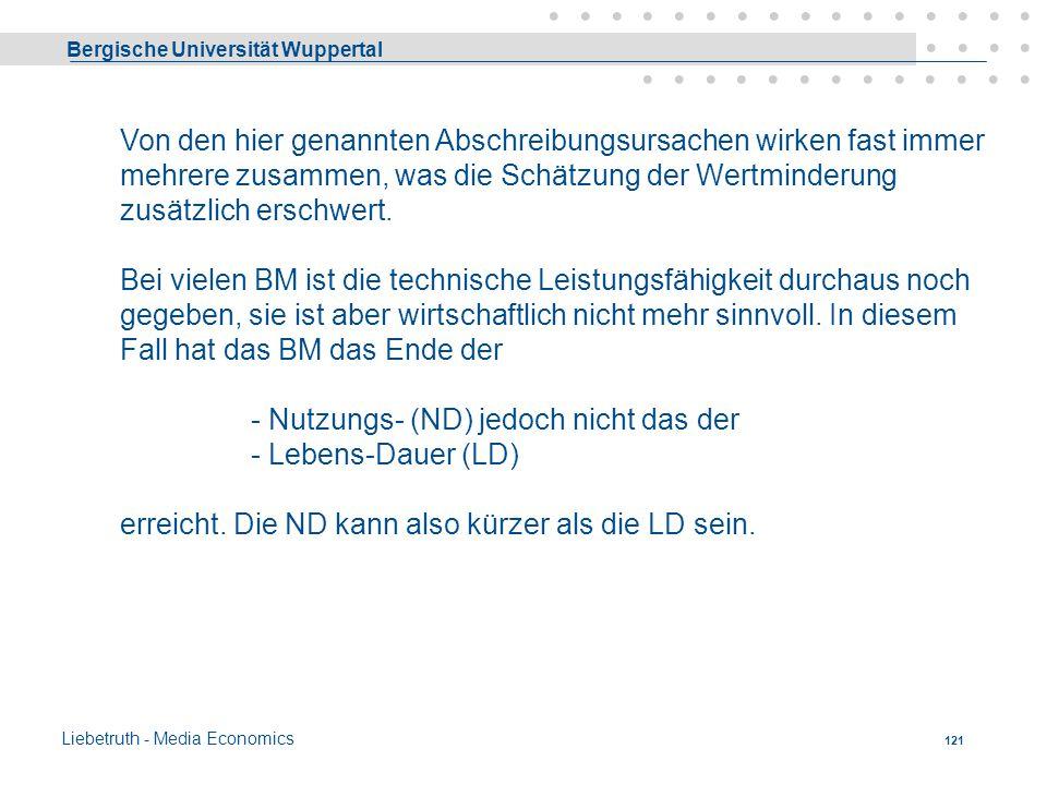 Bergische Universität Wuppertal Liebetruth - Media Economics 120 3 zeitlich bedingte Ursachen Nutzungsvorrat muss innerhalb einer bestimmten Frist aus