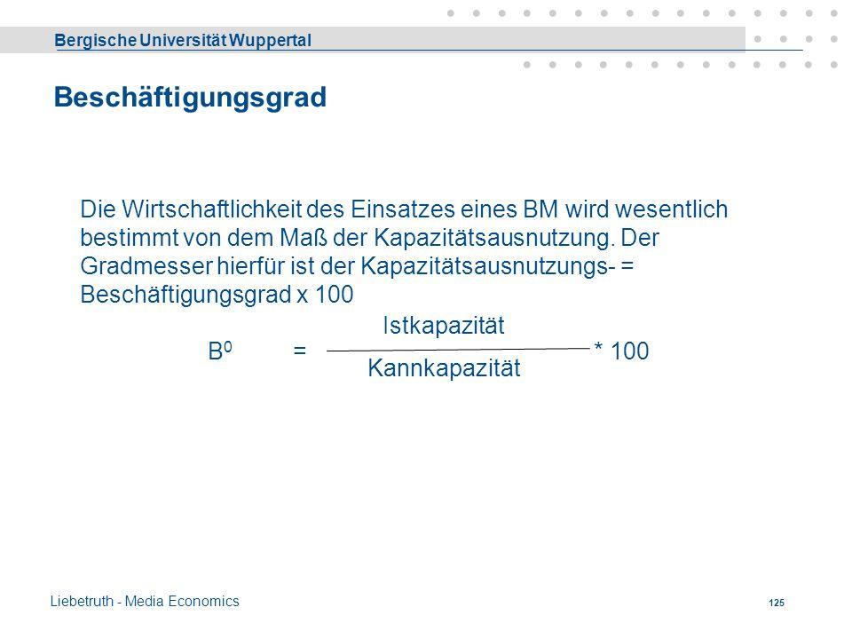 Bergische Universität Wuppertal Liebetruth - Media Economics 124 Abschreibungsmethode Zur Erfassung der Wertminderung eines Betriebsmittels stehen unt