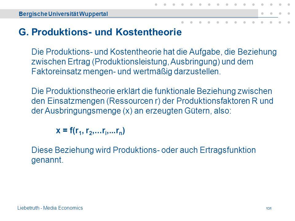 Bergische Universität Wuppertal Liebetruth - Media Economics 130 1. Fertigungs-Zeit 2. Hilfs-Zeit 3. Ausfall-Zeit entsteht aufgrund gesetzlicher Vorsc