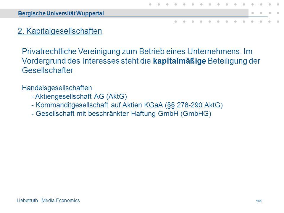 Bergische Universität Wuppertal Liebetruth - Media Economics 144 1. Personengesellschaften Im Vordergrund des Interesses steht die arbeitsmäßige Betei