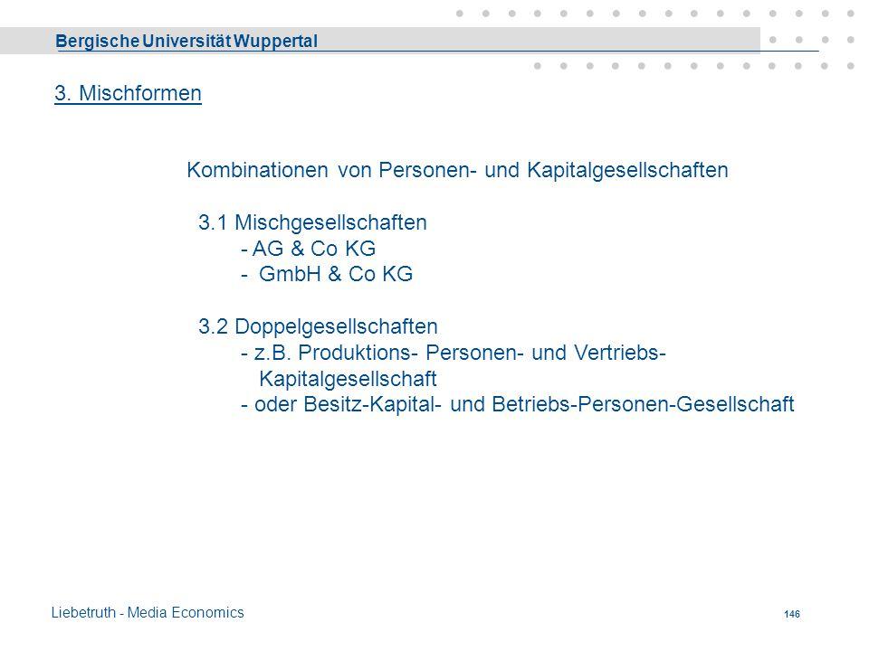 Bergische Universität Wuppertal Liebetruth - Media Economics 145 Privatrechtliche Vereinigung zum Betrieb eines Unternehmens. Im Vordergrund des Inter