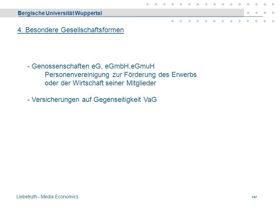 Bergische Universität Wuppertal Liebetruth - Media Economics 146 3. Mischformen Kombinationen von Personen- und Kapitalgesellschaften 3.1 Mischgesells