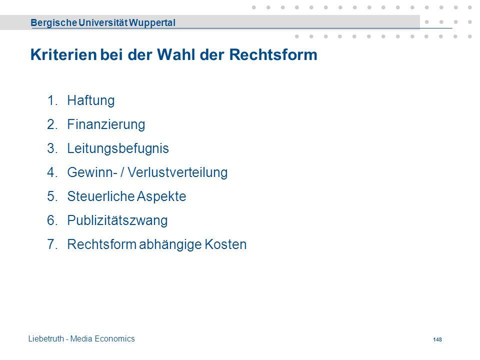Bergische Universität Wuppertal Liebetruth - Media Economics 147 4. Besondere Gesellschaftsformen - Genossenschaften eG, eGmbH,eGmuH Personenvereinigu