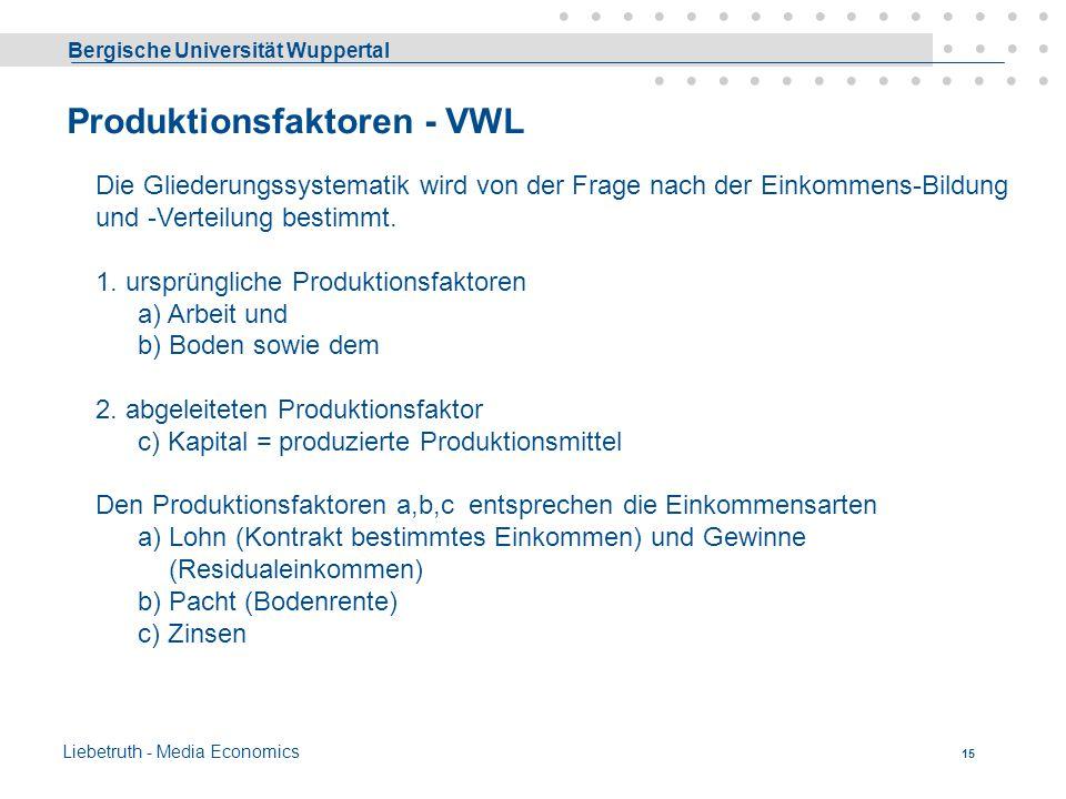 Bergische Universität Wuppertal Liebetruth - Media Economics 14 Güter- und Finanzbewegungen