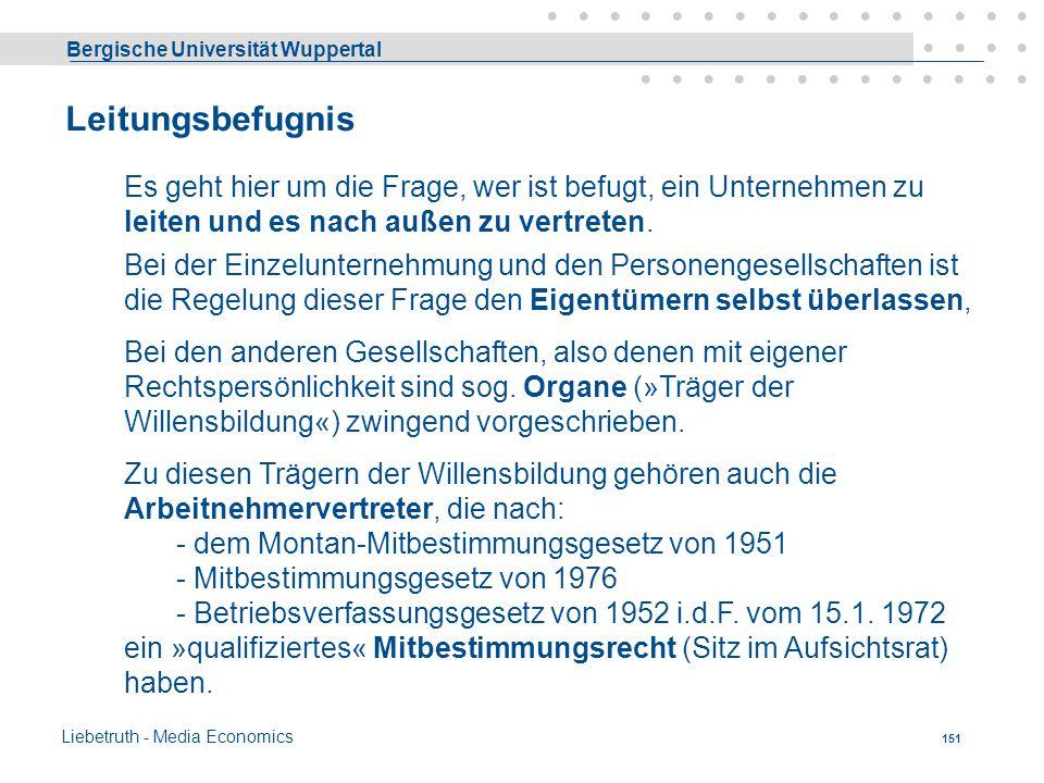 Bergische Universität Wuppertal Liebetruth - Media Economics 150 Unbeschränkte Haftung: Einzelunternehmer, Gesellschafter der OHG, Die Kommanditisten
