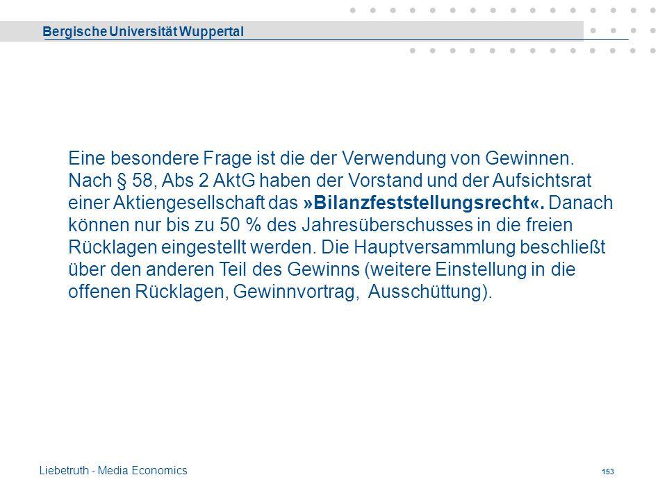 Bergische Universität Wuppertal Liebetruth - Media Economics 152 Gewinn- und Verlustverteilung Regelungen hierüber werden im wesentlichen bestimmt dur