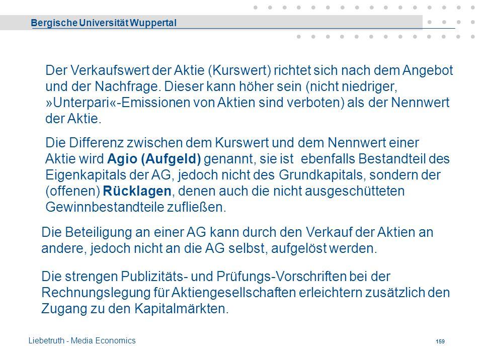 Bergische Universität Wuppertal Liebetruth - Media Economics 158 1. Zuführung von Kapital aus dem Privatvermögen der Anteilseigner 2. Aufnahme eines s