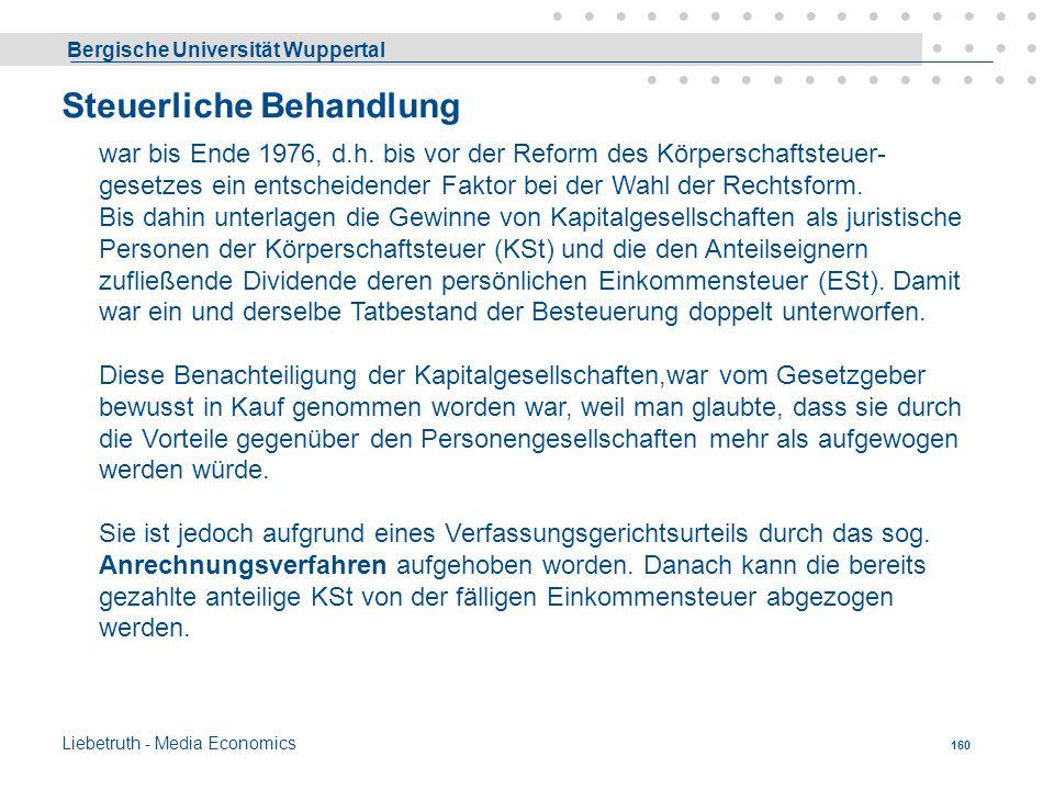 Bergische Universität Wuppertal Liebetruth - Media Economics 159 Die Differenz zwischen dem Kurswert und dem Nennwert einer Aktie wird Agio (Aufgeld)