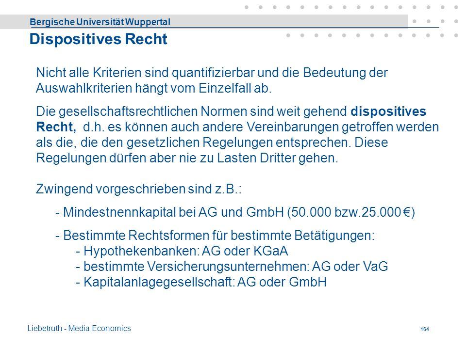 Bergische Universität Wuppertal Liebetruth - Media Economics 163 Publizitätszwang d.h. eine Pflicht zur Veröffentlichung des Jahresabschlusses bestand