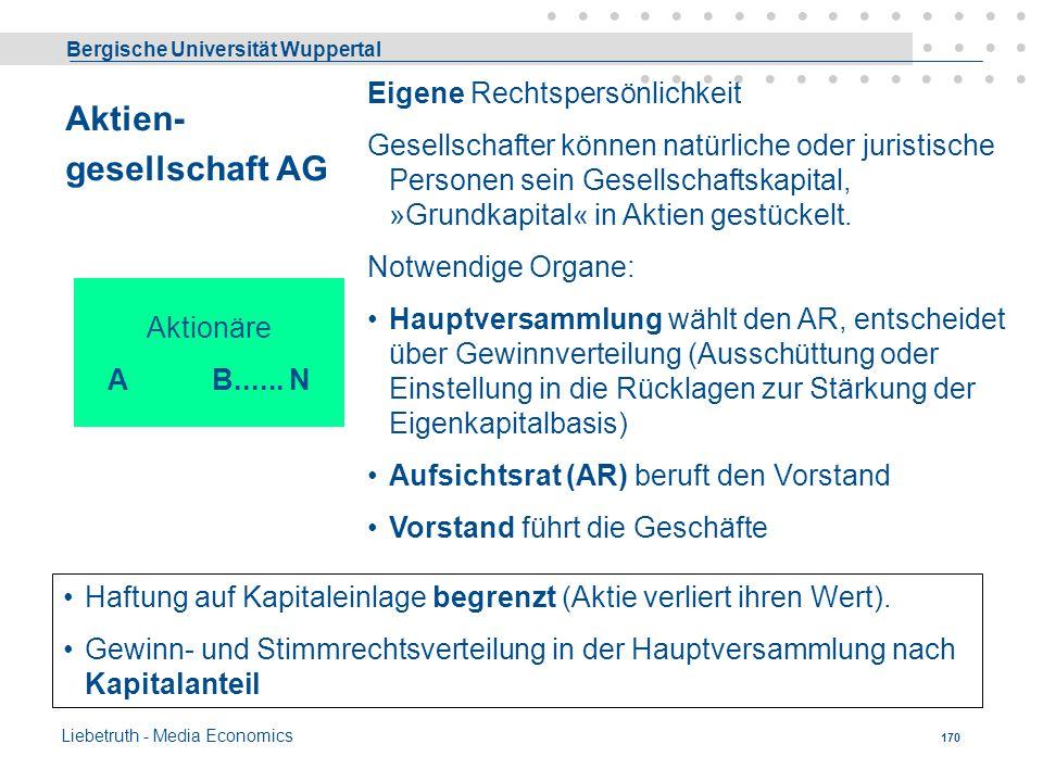 Bergische Universität Wuppertal Liebetruth - Media Economics 169 GmbH Gesellschafter A BC Haftung auf Kapitaleinlage begrenzt. Nachschusspflicht kann