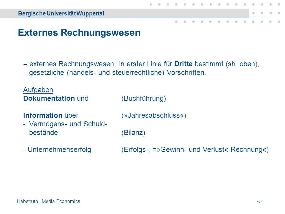 Bergische Universität Wuppertal Liebetruth - Media Economics 172 I Instrumente des Managements Das wichtigste Instrument des Managements eines Betrieb