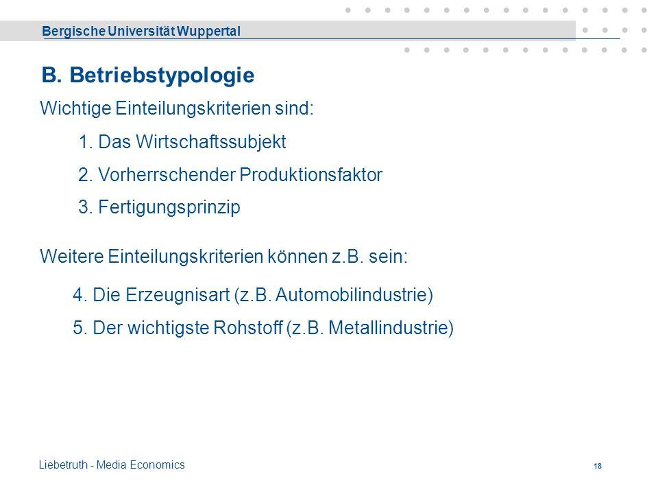 Bergische Universität Wuppertal Liebetruth - Media Economics 17 Business Cycle Geschäftsvorfall DatumJan.Feb.Mrz.Apr.MaiJun.Jul. Betriebs- zyklus Eins