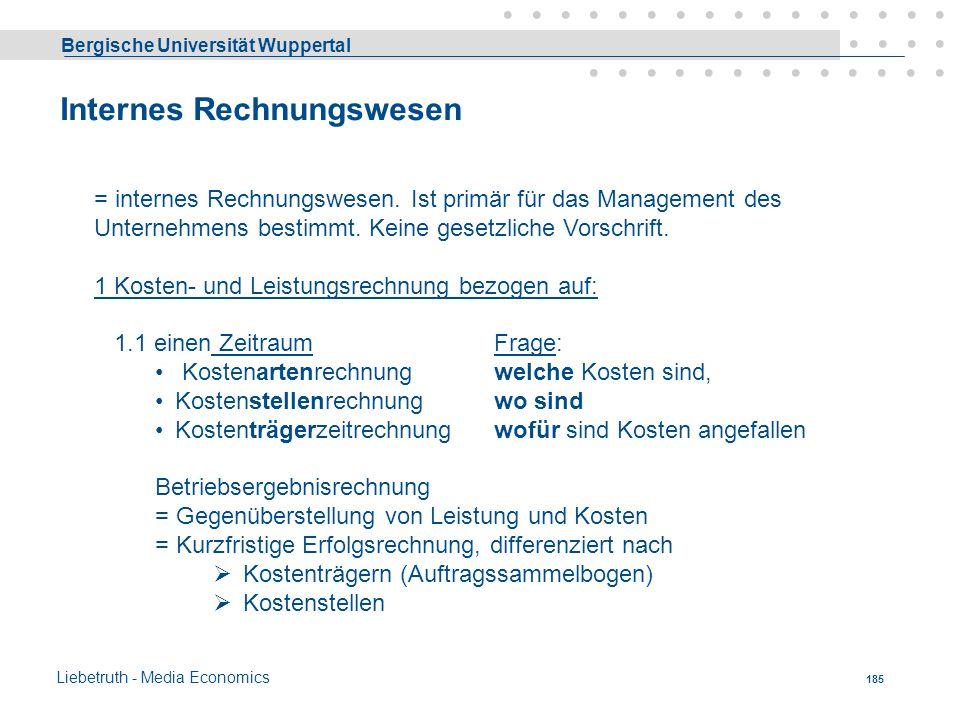 Bergische Universität Wuppertal Liebetruth - Media Economics 184 Buchungssatz ist eine Anweisung wie gebucht werden soll Die Buchung von Geschäftsvorf