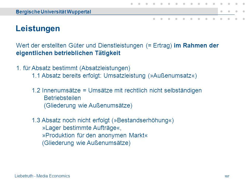 Bergische Universität Wuppertal Liebetruth - Media Economics 186 2.2 Sondergebiete der Betriebsbuchhaltung dienen der mengen- und wertmäßigen Erfassun