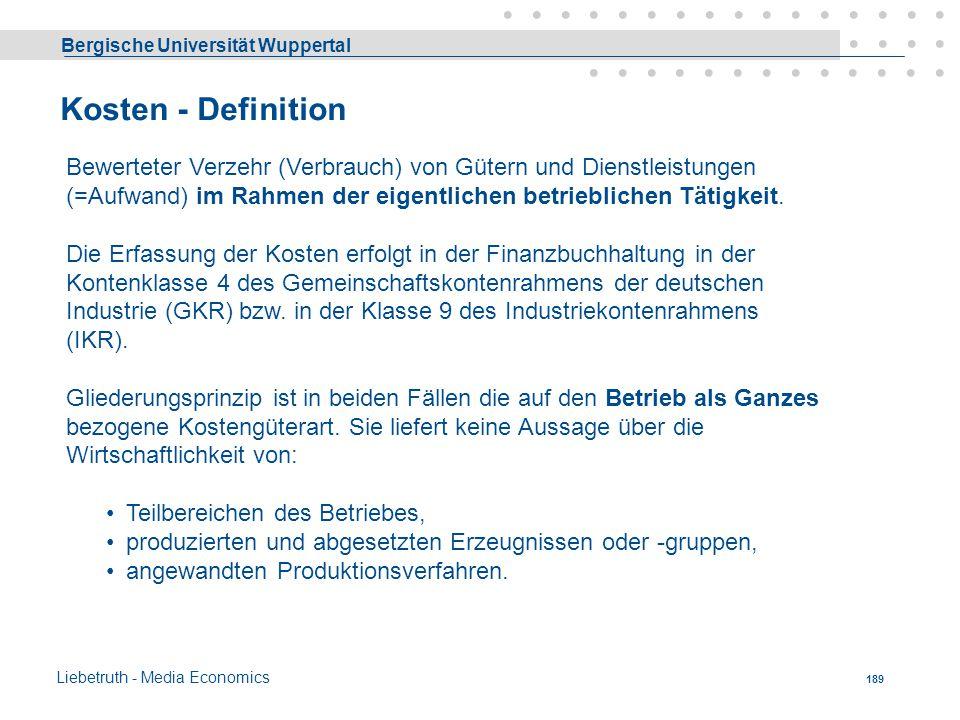 Bergische Universität Wuppertal Liebetruth - Media Economics 188 Leistungen (FS) 2. nicht für Absatz bestimmt (»Gemeinkostenaufträge«): 2.1 Hauptgrupp