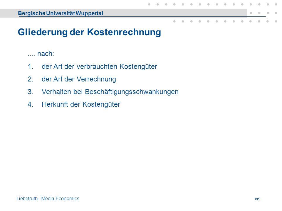 Bergische Universität Wuppertal Liebetruth - Media Economics 190 Gliederung Die Lieferung von Aussagen zu diesen Fragen ist Aufgabe der Kosten und Lei