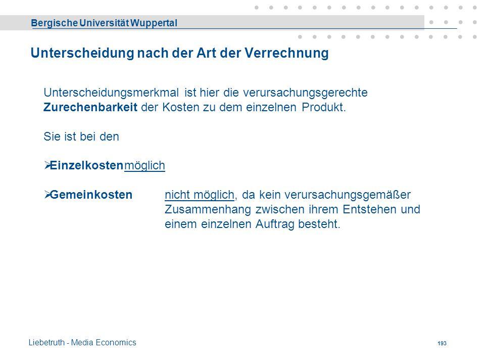 Bergische Universität Wuppertal Liebetruth - Media Economics 192 Unterscheidung nach der Art der verbrauchten Güter Hauptunterscheidungsmerkmal  Mate