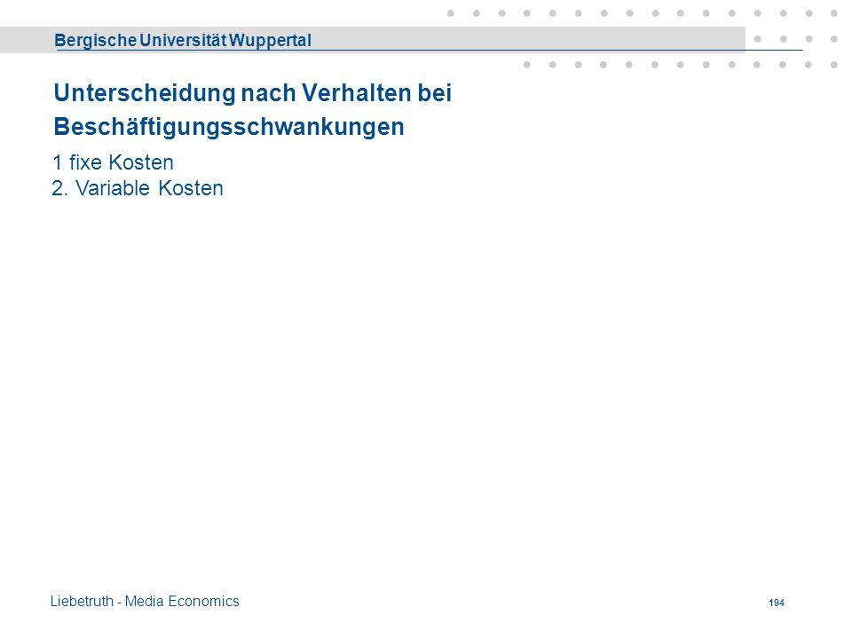 Bergische Universität Wuppertal Liebetruth - Media Economics 193 Unterscheidung nach der Art der Verrechnung Unterscheidungsmerkmal ist hier die verur