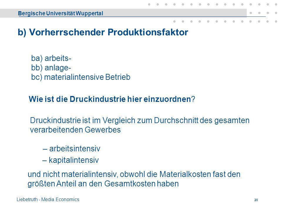 Bergische Universität Wuppertal Liebetruth - Media Economics 19 a) Wirtschaftssubjekt 1 Produktionswirtschaft (Betrieb) 1.1 Sachleistungsunternehmen -