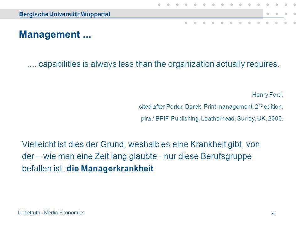 Bergische Universität Wuppertal Liebetruth - Media Economics 25 Die unterschiedlichen Produkte sind hinsichtlich der Produktionsverfahren, der verwend