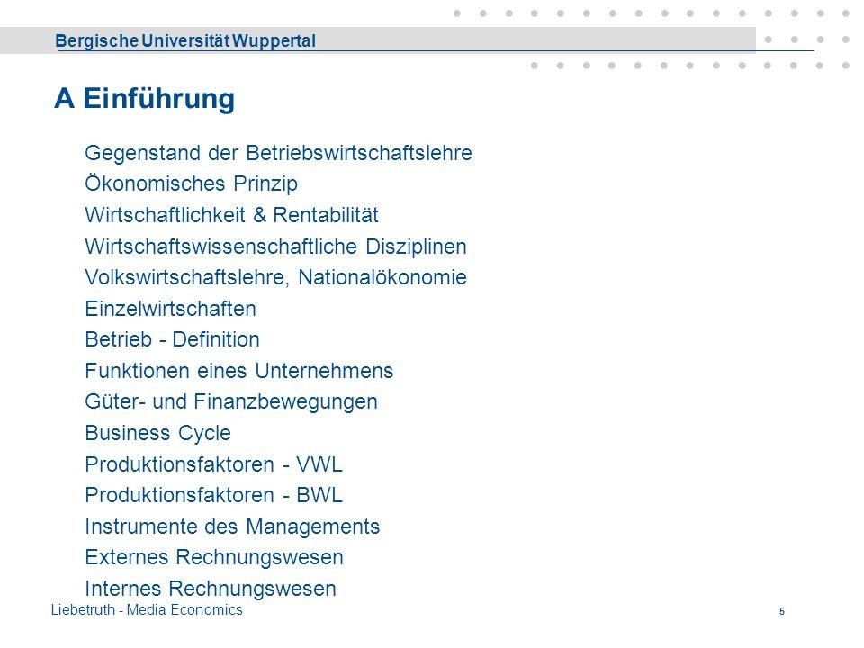 Bergische Universität Wuppertal Liebetruth - Media Economics 4 A. Einführung5 B. Betriebstypologie22 C. Druck- und Medienindustrie33 D. Business Trend