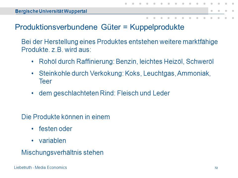 Bergische Universität Wuppertal Liebetruth - Media Economics 71 Unterscheidung nach Zusammengehörigkeit Beziehung der Güter zueinander Produktionsverb