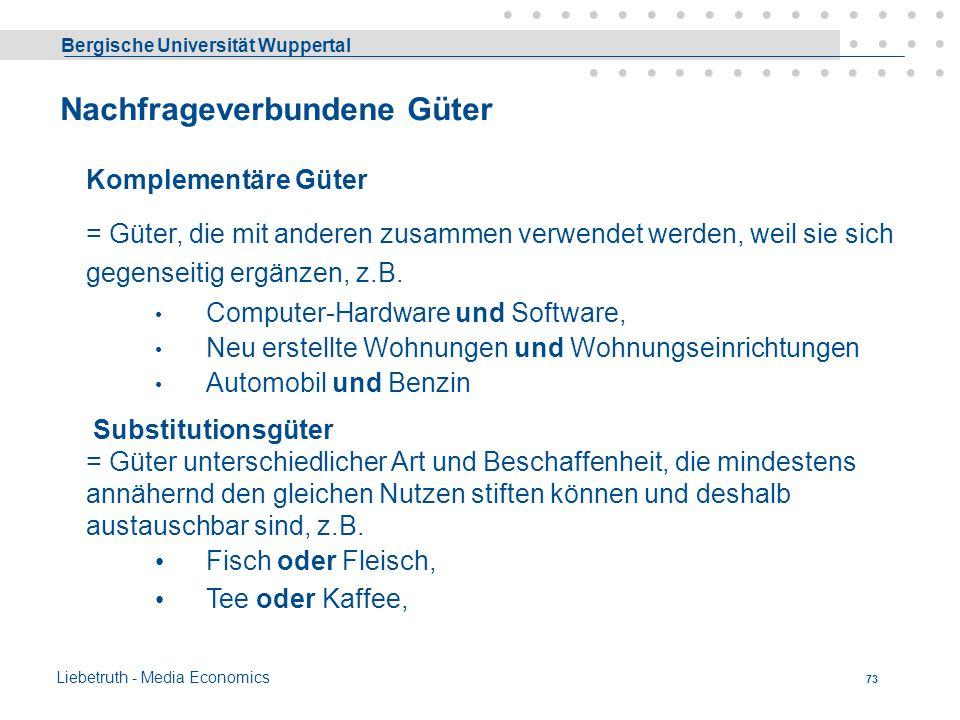 Bergische Universität Wuppertal Liebetruth - Media Economics 72 Produktionsverbundene Güter = Kuppelprodukte 3.3.1 = Kuppelprodukte Bei der Herstellun
