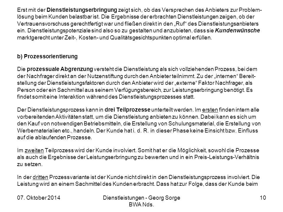 07. Oktober 2014Dienstleistungen - Georg Sorge BWA Nds. 10 Erst mit der Dienstleistungserbringung zeigt sich, ob das Versprechen des Anbieters zur Pro